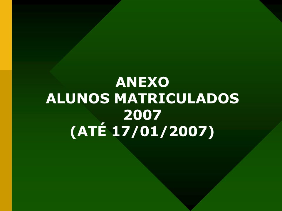 ANEXO ALUNOS MATRICULADOS 2007 (ATÉ 17/01/2007)