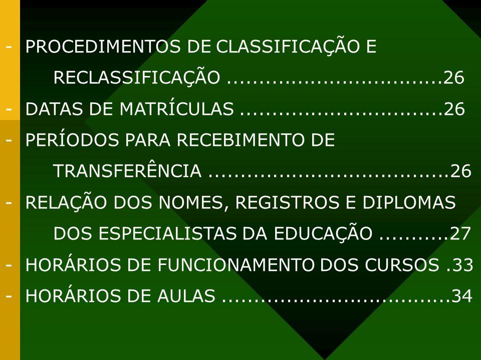 - PROCEDIMENTOS DE CLASSIFICAÇÃO E RECLASSIFICAÇÃO ..................................26