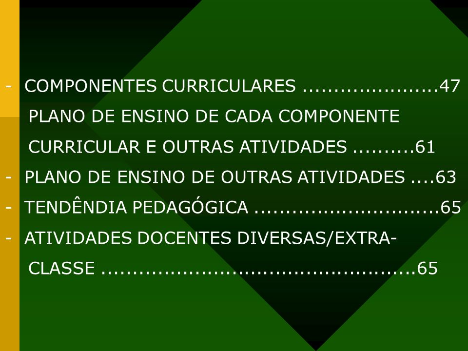 - COMPONENTES CURRICULARES ......................47