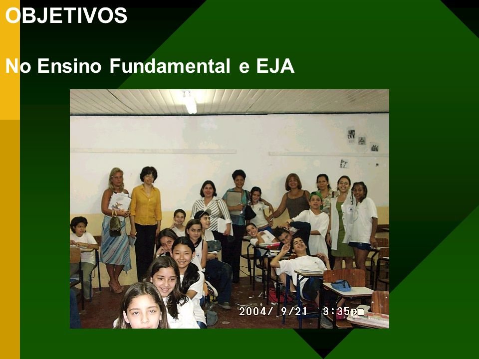 OBJETIVOS No Ensino Fundamental e EJA