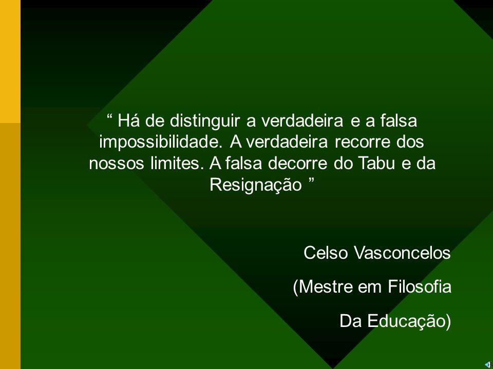 Há de distinguir a verdadeira e a falsa impossibilidade