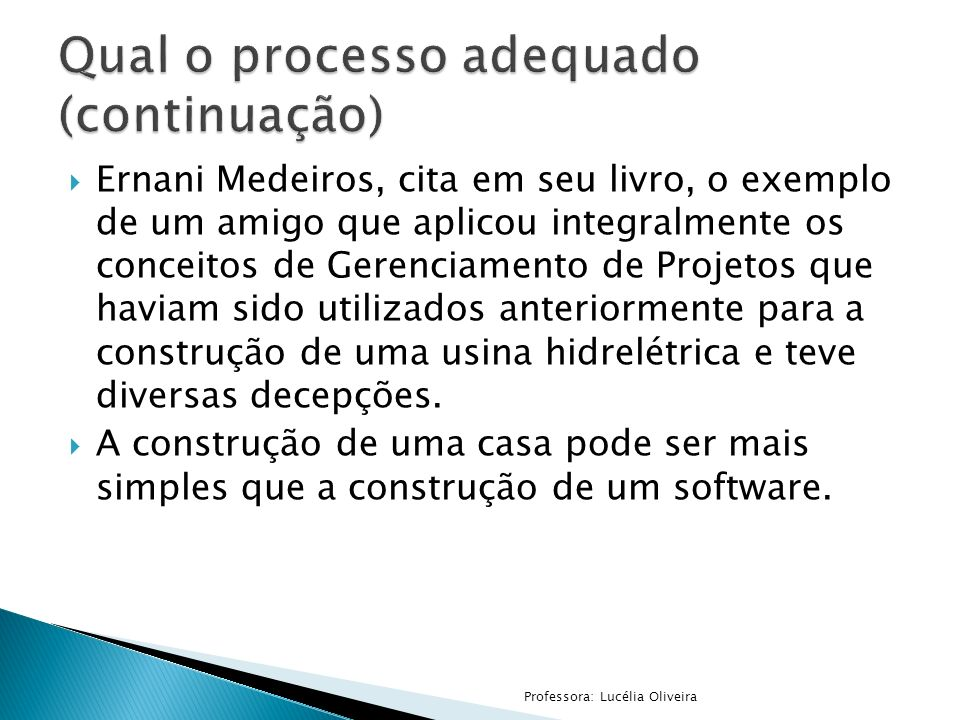Qual o processo adequado (continuação)