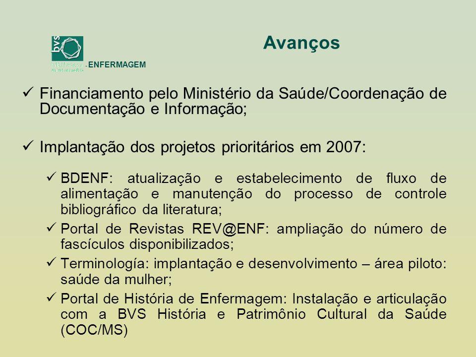 Avanços - ENFERMAGEM. Financiamento pelo Ministério da Saúde/Coordenação de Documentação e Informação;