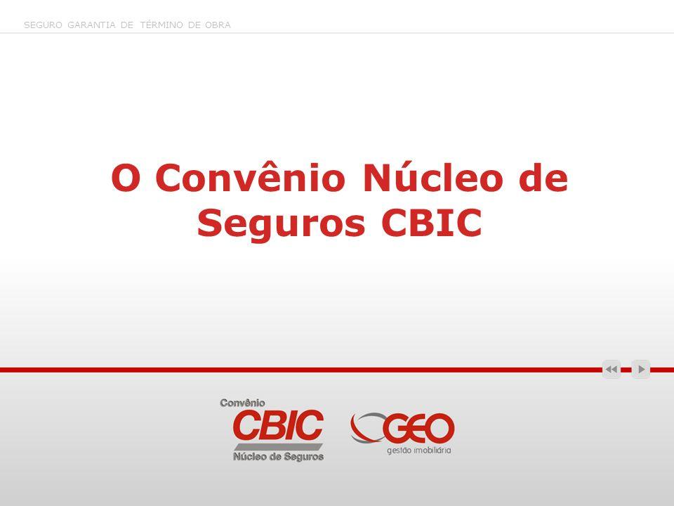 O Convênio Núcleo de Seguros CBIC