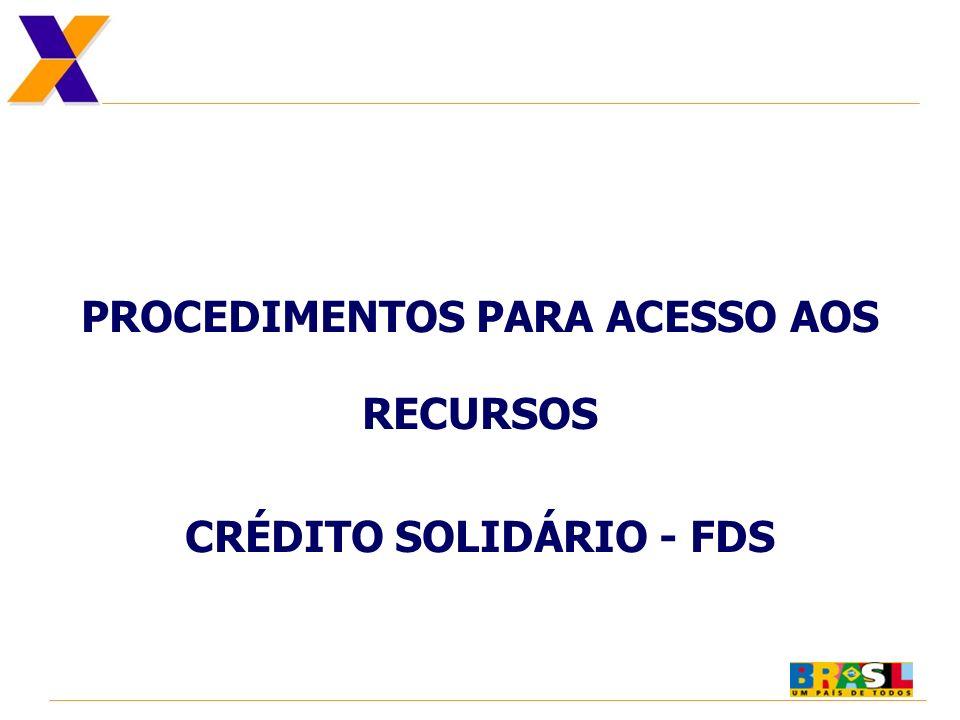 PROCEDIMENTOS PARA ACESSO AOS RECURSOS CRÉDITO SOLIDÁRIO - FDS