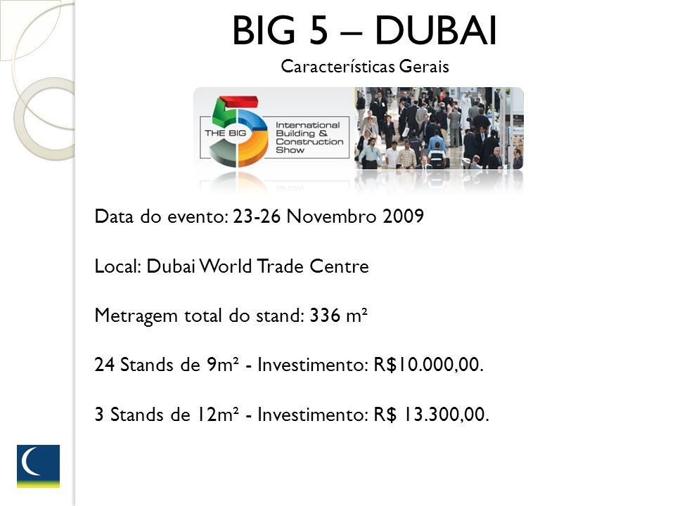 BIG 5 – DUBAI Características Gerais