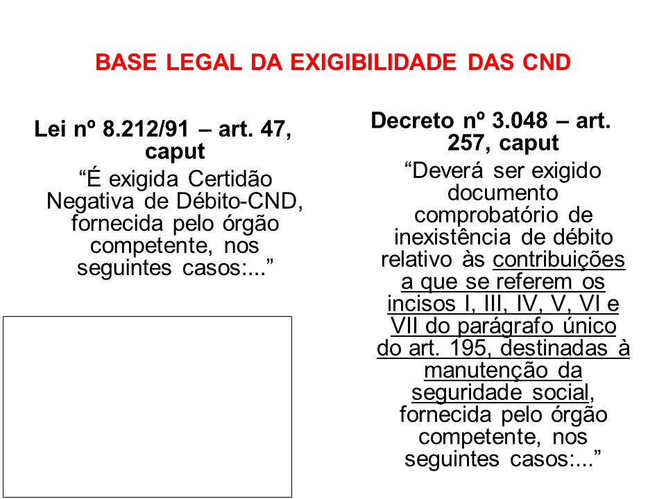 BASE LEGAL DA EXIGIBILIDADE DAS CND