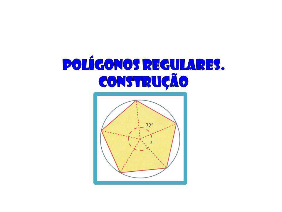 Polígonos regulares. Construção
