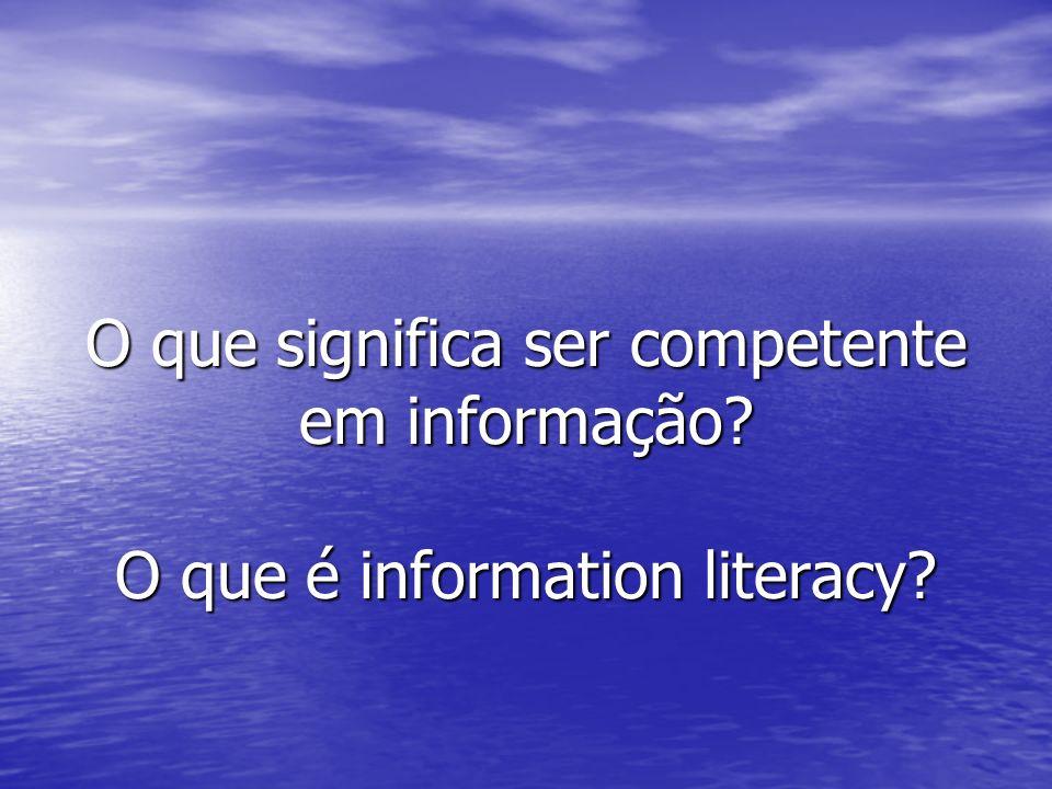 O que significa ser competente em informação
