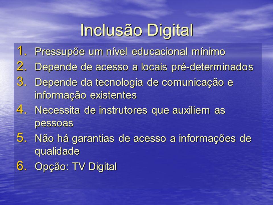 Inclusão Digital Pressupõe um nível educacional mínimo