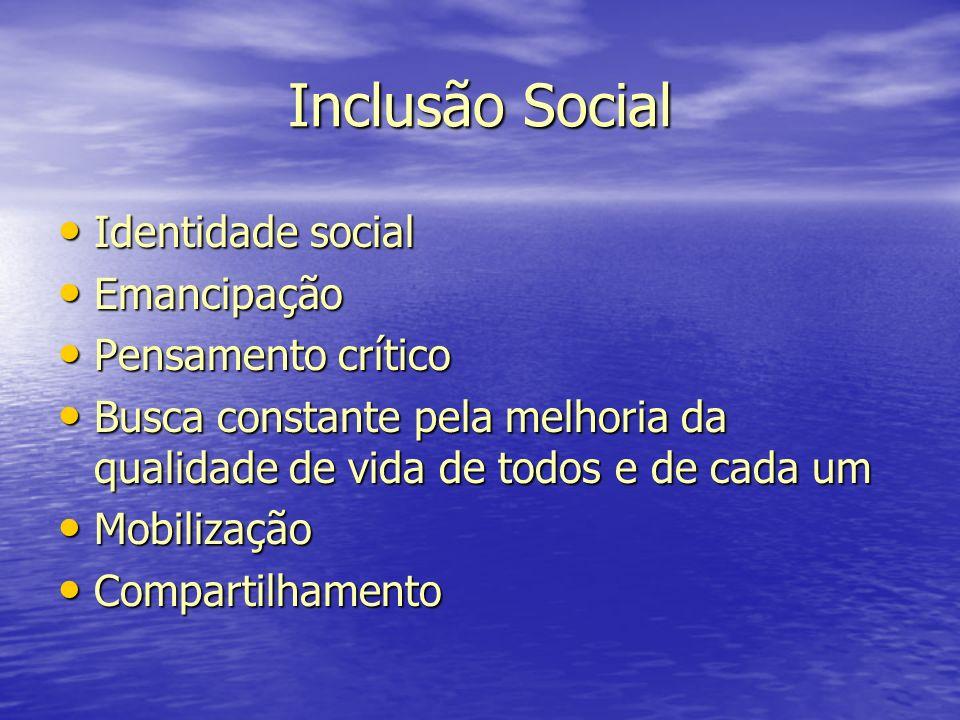 Inclusão Social Identidade social Emancipação Pensamento crítico