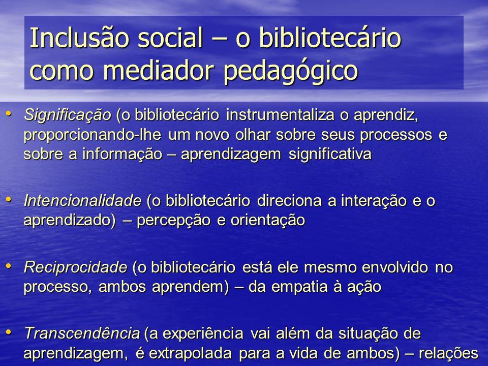 Inclusão social – o bibliotecário como mediador pedagógico
