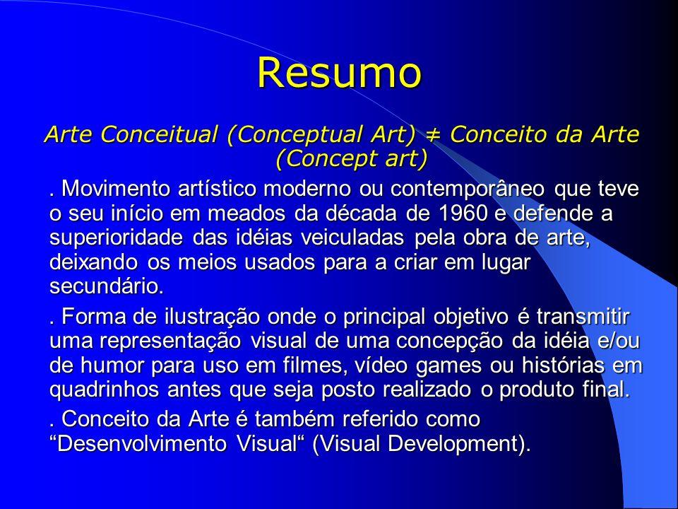 Arte Conceitual (Conceptual Art) ≠ Conceito da Arte (Concept art)