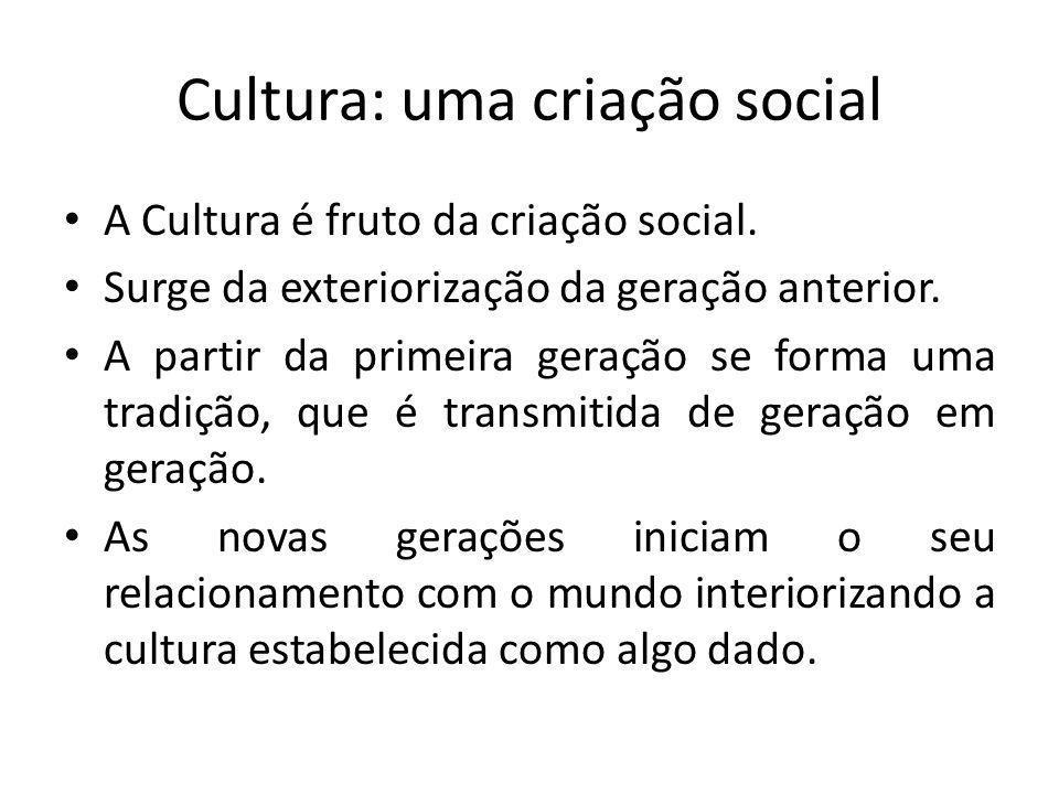 Cultura: uma criação social