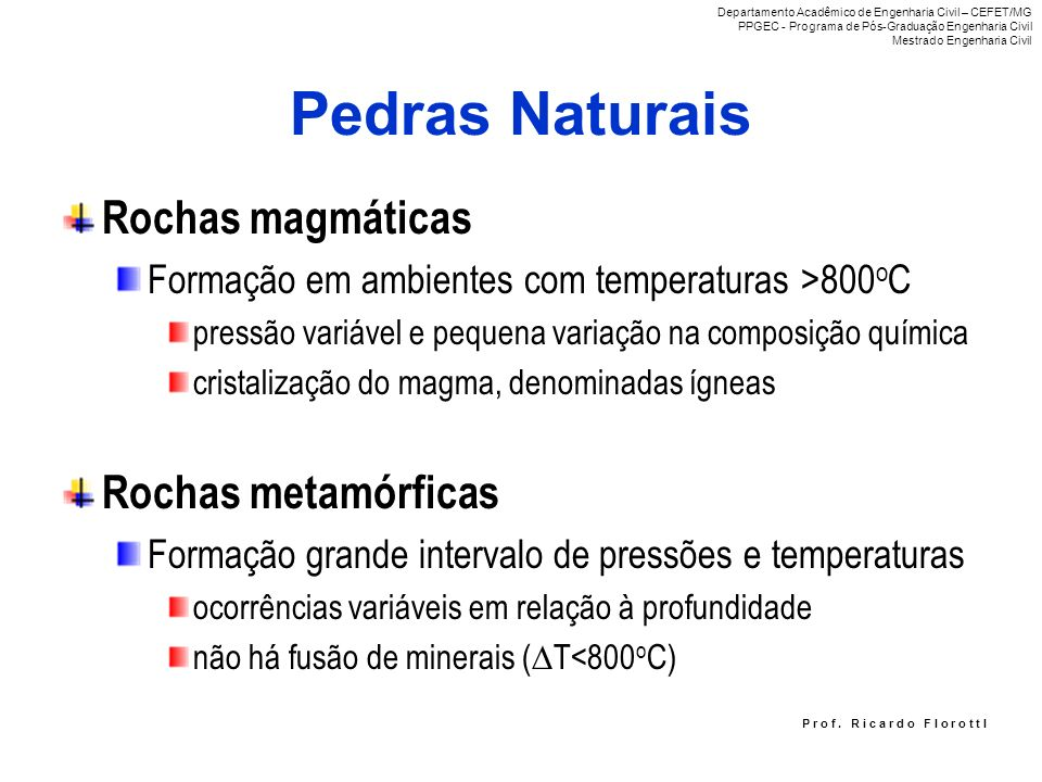 Pedras Naturais Rochas magmáticas Rochas metamórficas