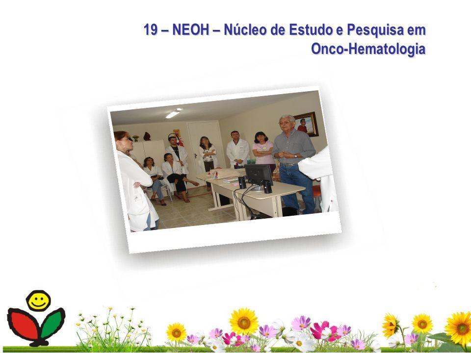 19 – NEOH – Núcleo de Estudo e Pesquisa em Onco-Hematologia