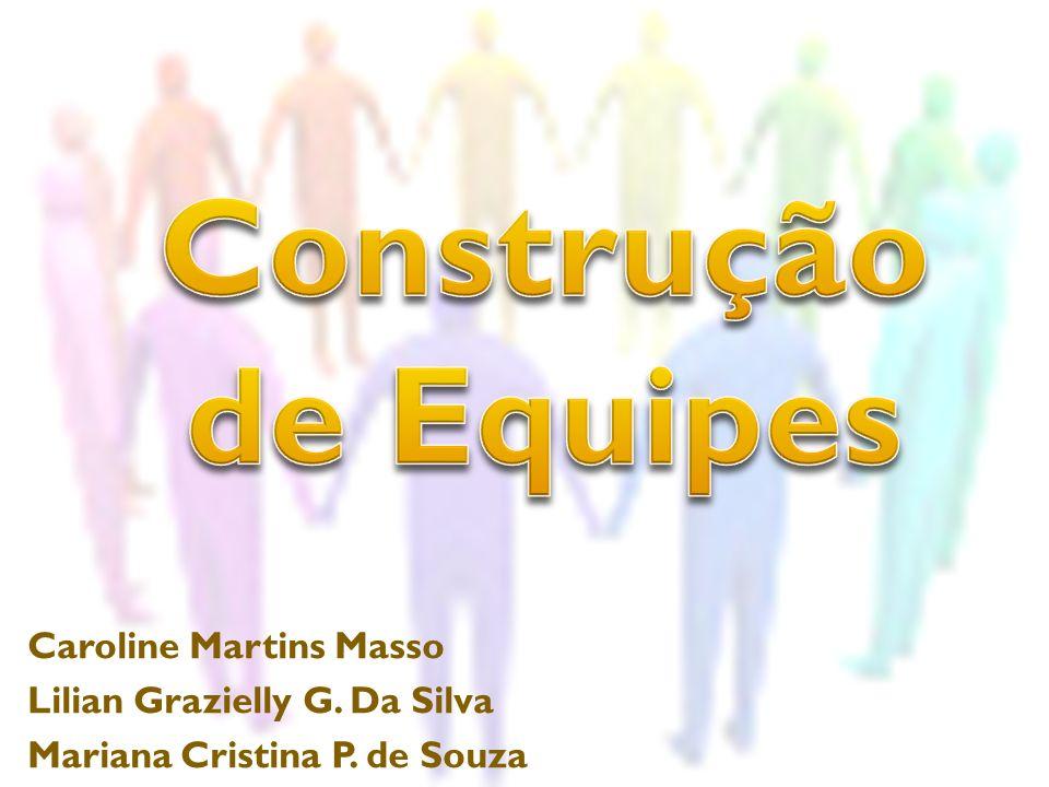 Construção de Equipes Caroline Martins Masso
