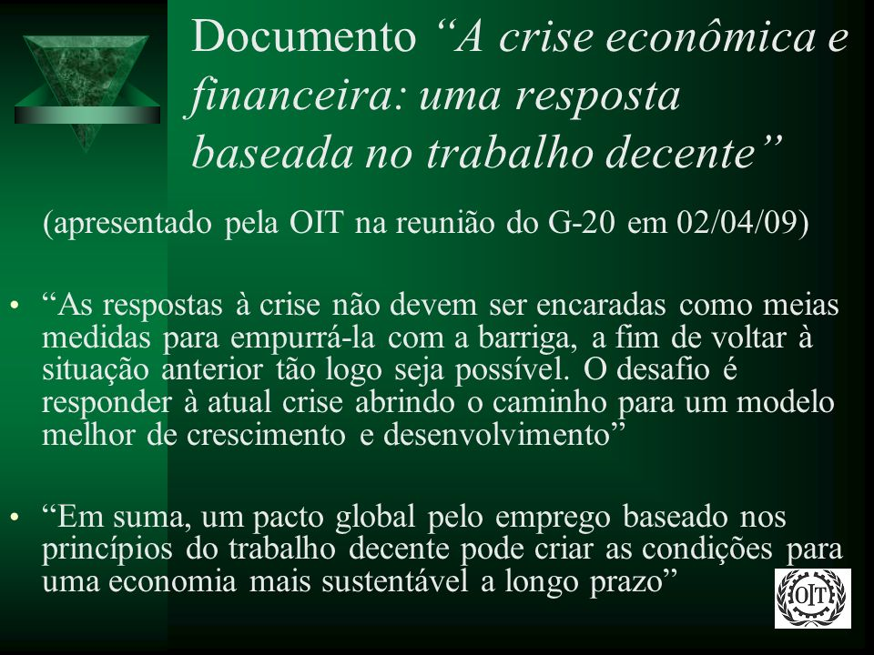 Documento A crise econômica e financeira: uma resposta baseada no trabalho decente