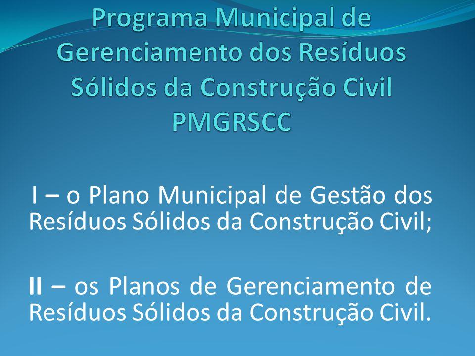 Programa Municipal de Gerenciamento dos Resíduos Sólidos da Construção Civil PMGRSCC