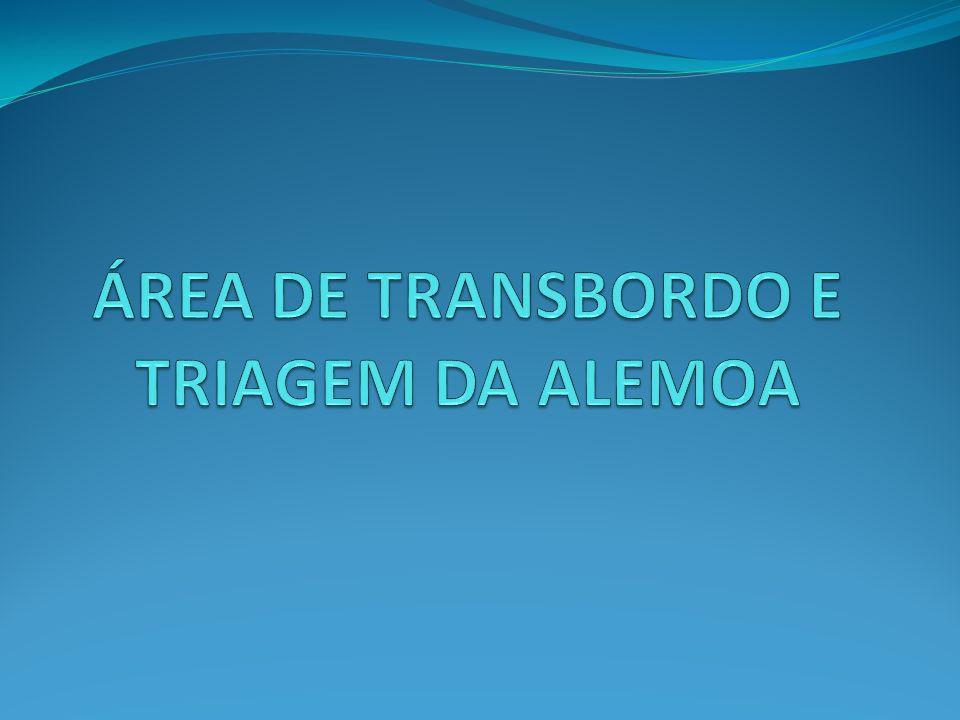 ÁREA DE TRANSBORDO E TRIAGEM DA ALEMOA