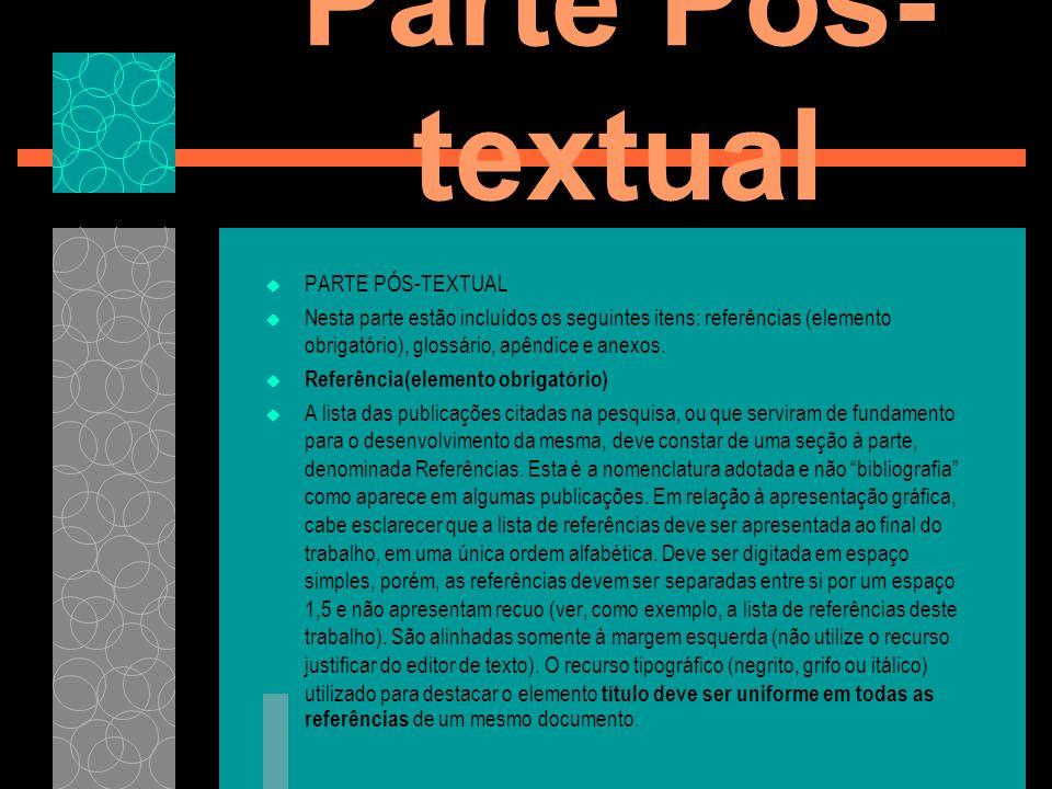 Parte Pós-textual PARTE PÓS-TEXTUAL