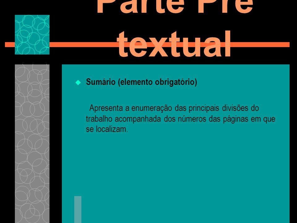Parte Pré textual Sumário (elemento obrigatório)