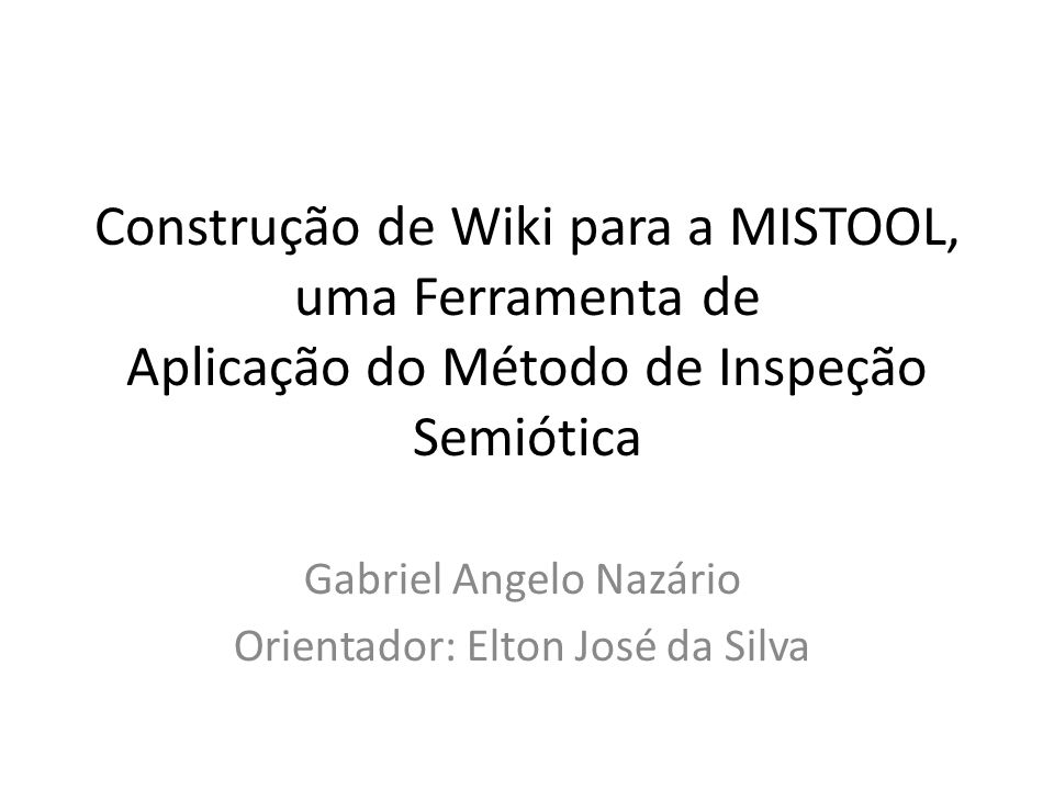 Gabriel Angelo Nazário Orientador: Elton José da Silva