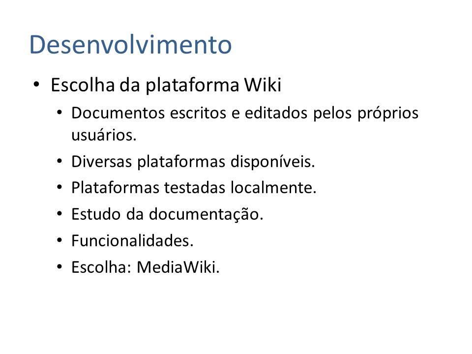 Desenvolvimento Escolha da plataforma Wiki