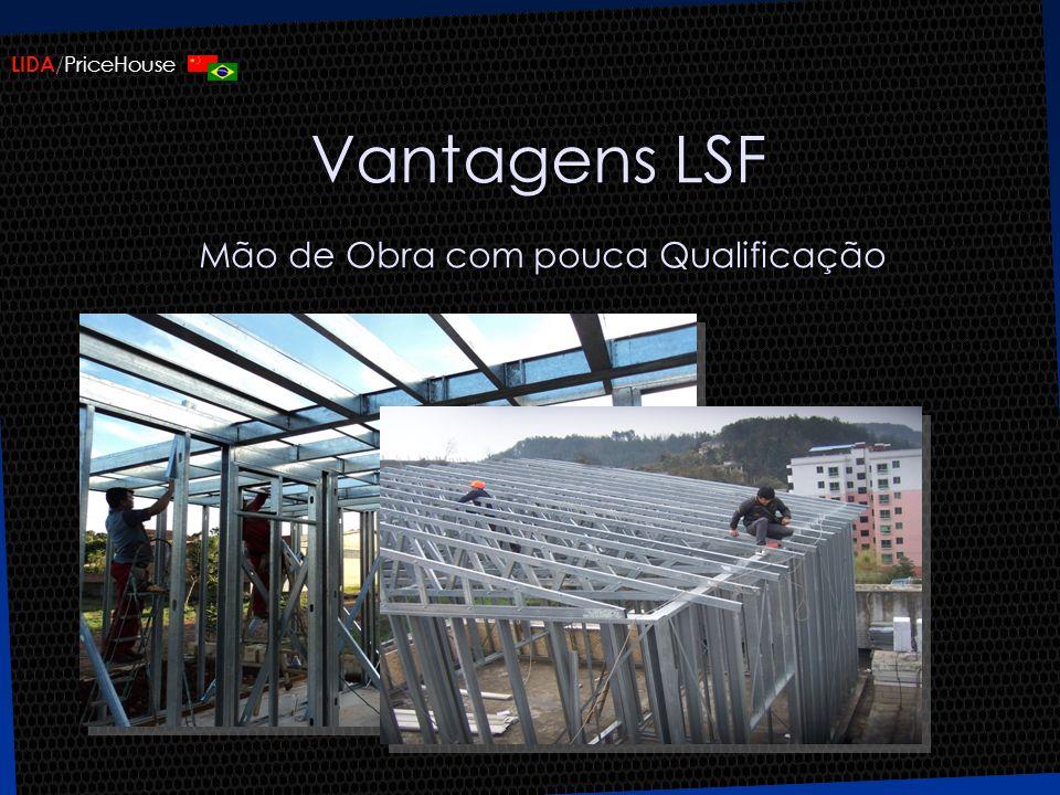 Vantagens LSF Mão de Obra com pouca Qualificação
