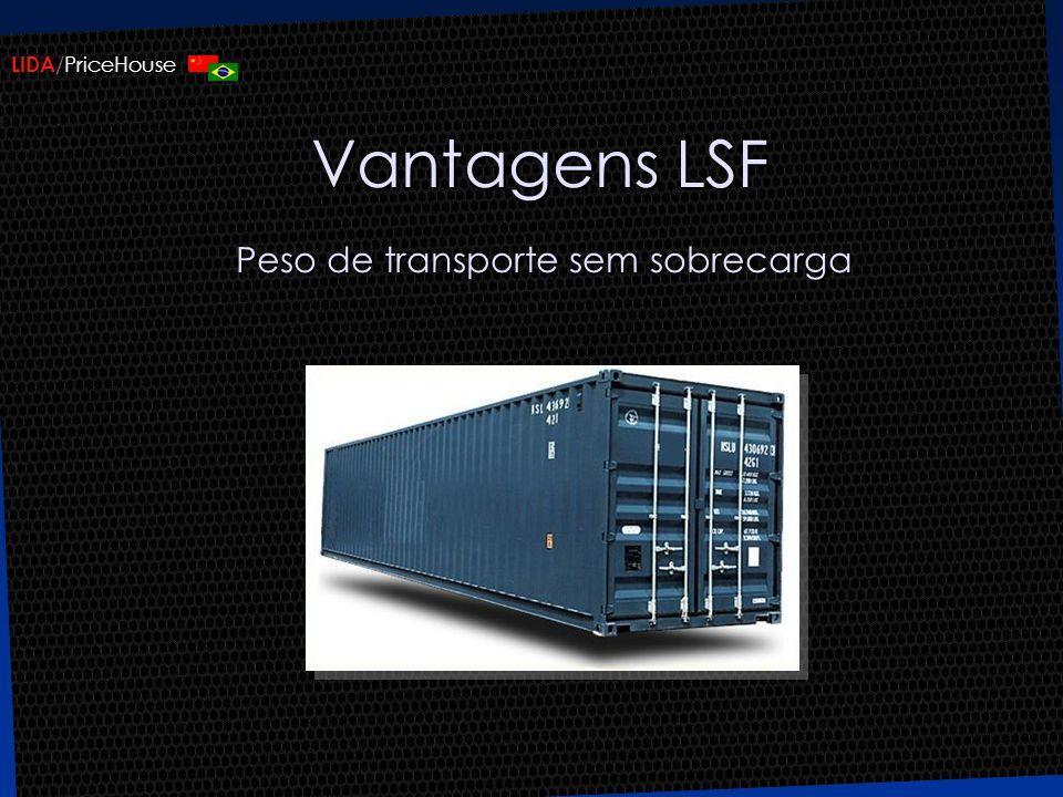 Vantagens LSF Peso de transporte sem sobrecarga