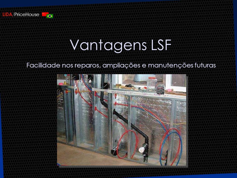 Vantagens LSF Facilidade nos reparos, ampliações e manutenções futuras