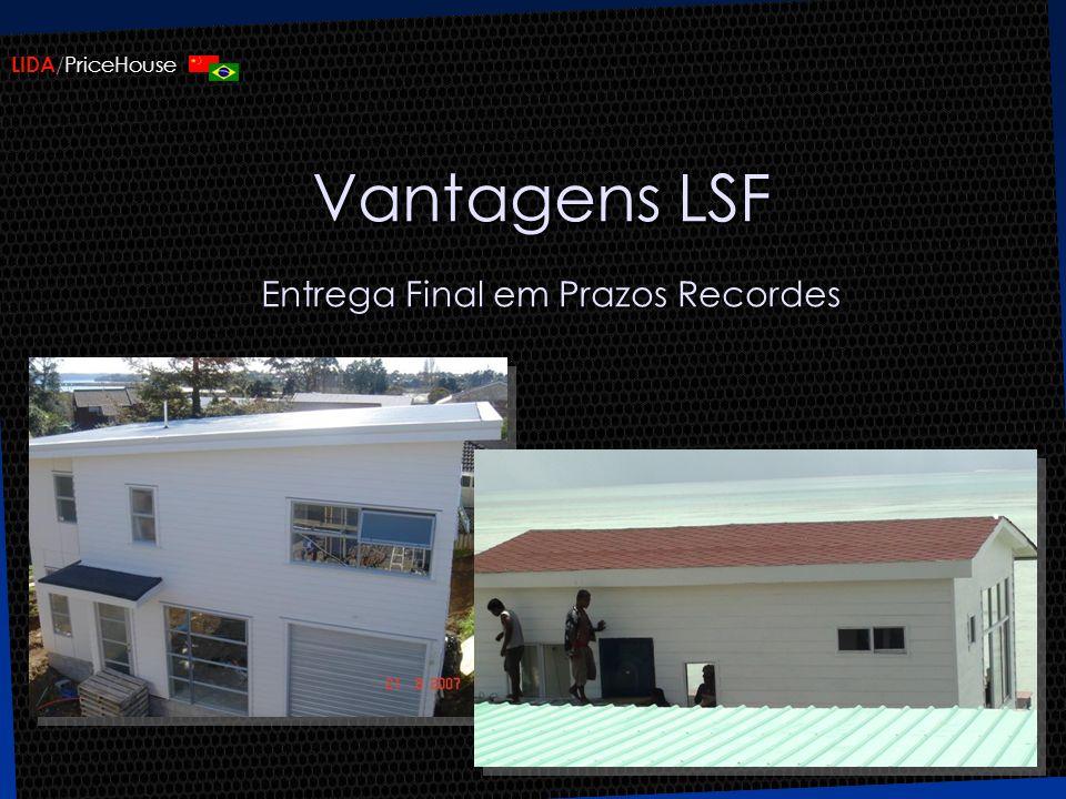 Vantagens LSF Entrega Final em Prazos Recordes