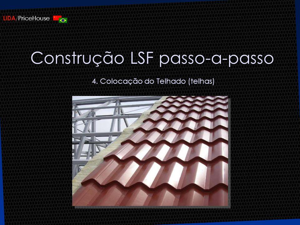 Construção LSF passo-a-passo 4. Colocação do Telhado (telhas)