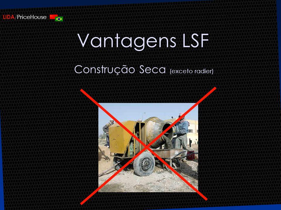 Vantagens LSF Construção Seca (exceto radier)