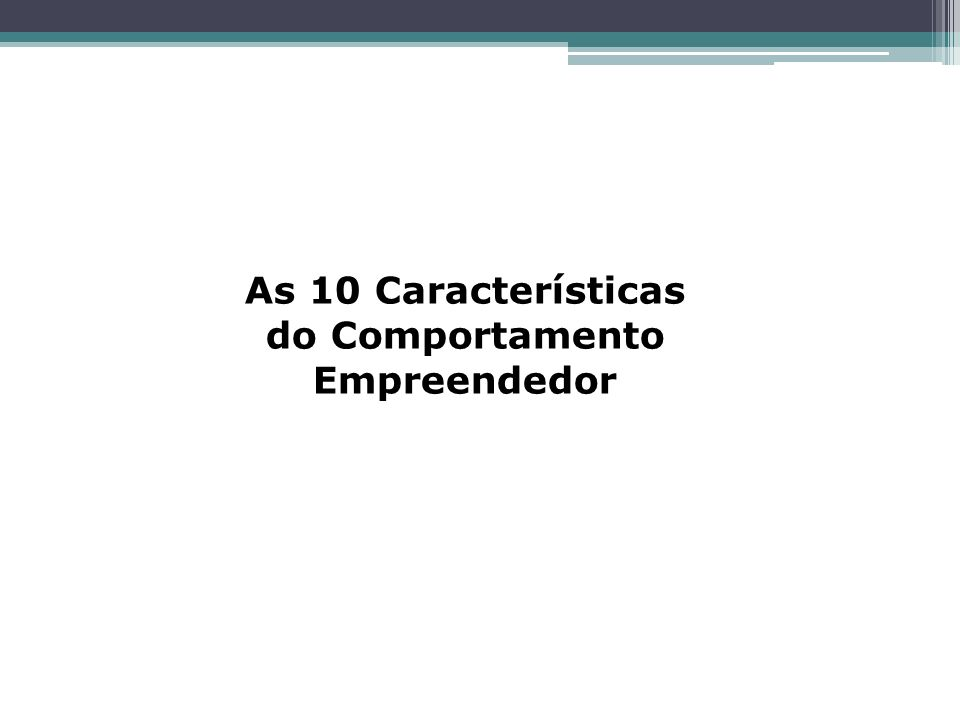 As 10 Características do Comportamento Empreendedor