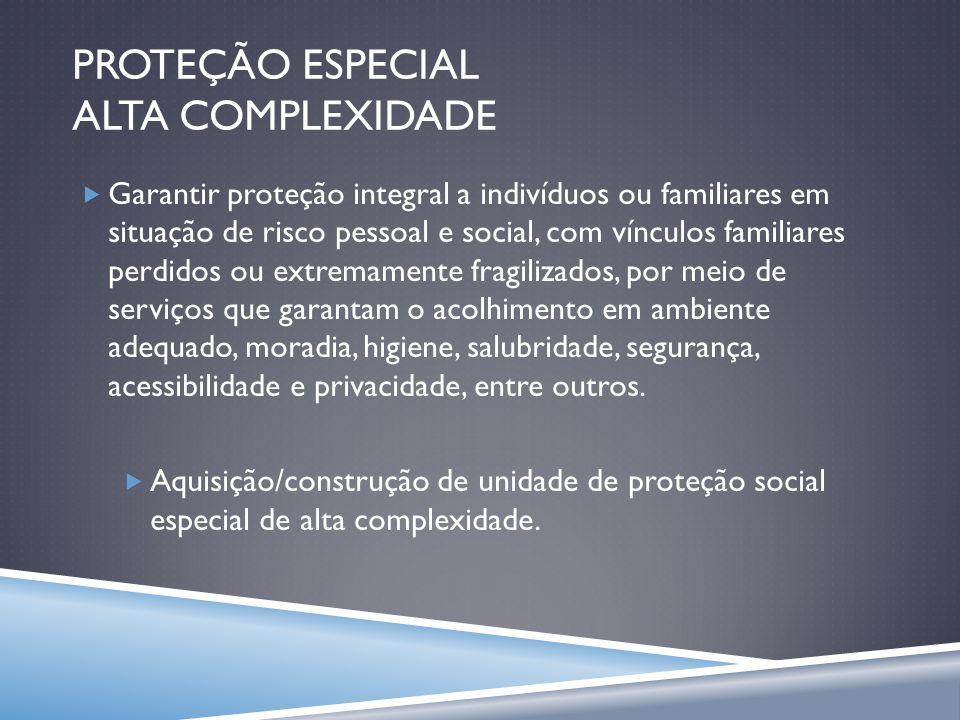 PROTEÇÃO ESPECIAL ALTA COMPLEXIDADE