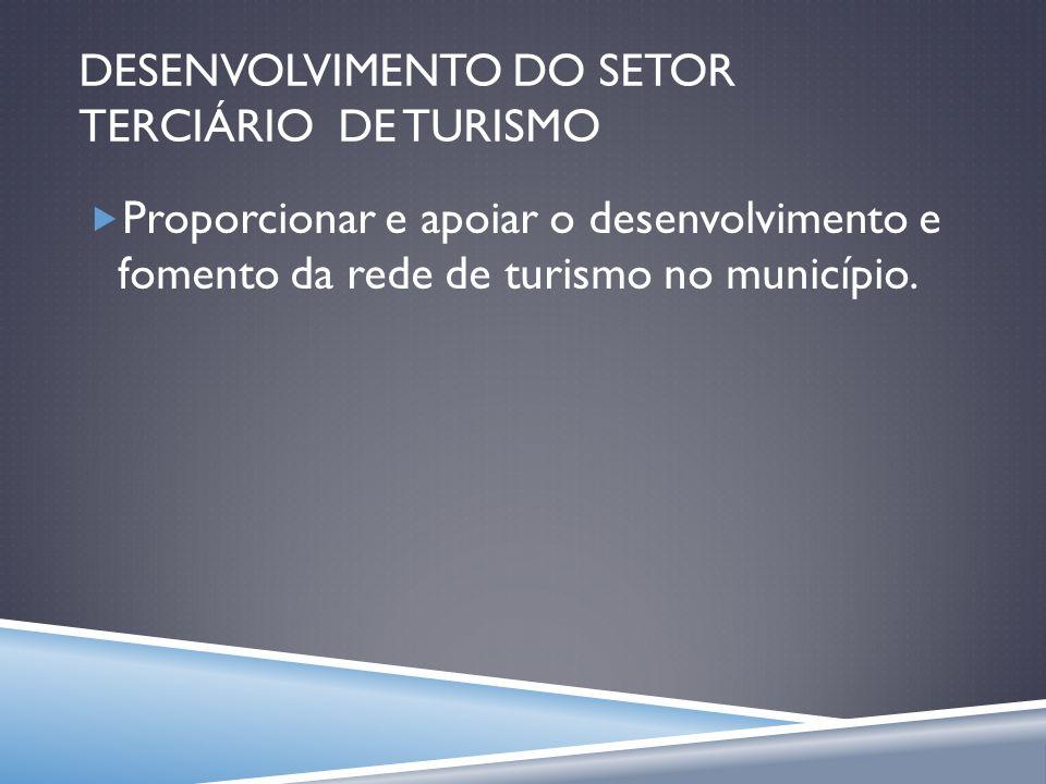 DESENVOLVIMENTO DO SETOR TERCIÁRIO DE TURISMO