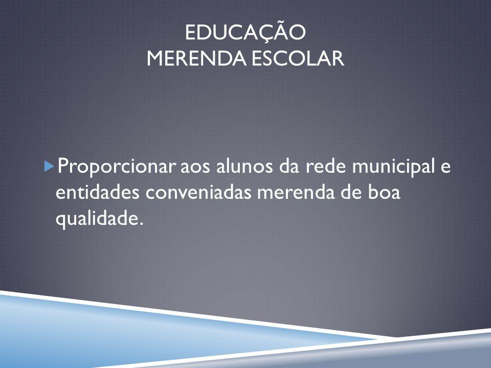 EDUCAÇÃO MERENDA ESCOLAR