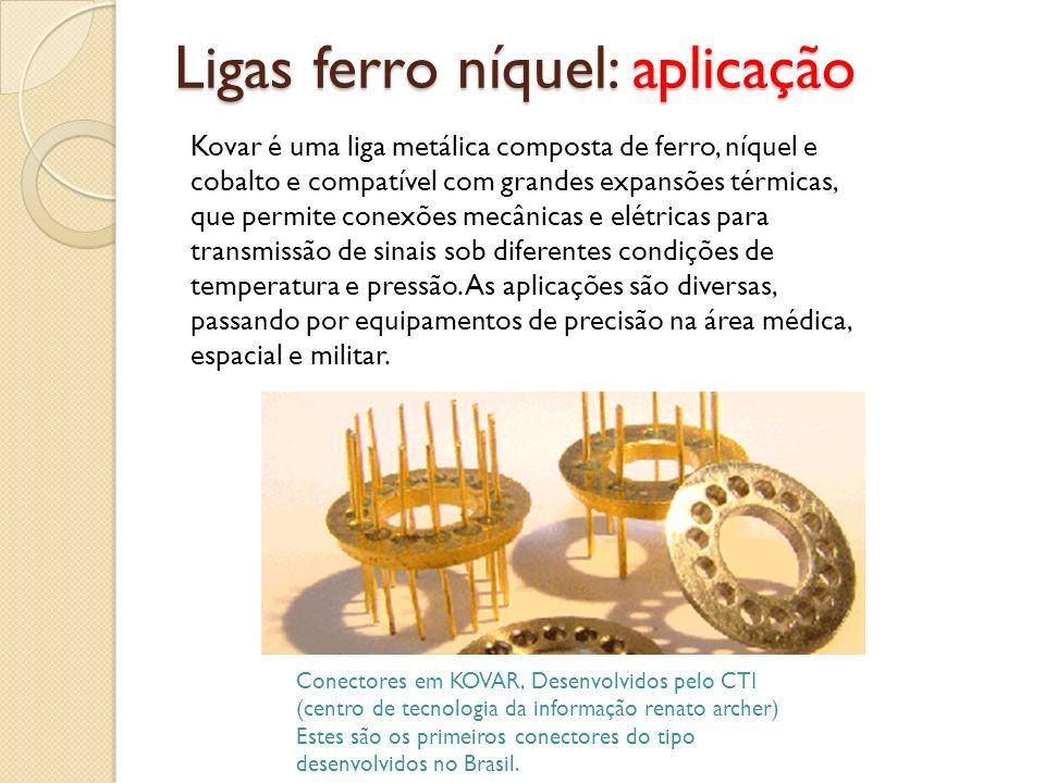 Ligas ferro níquel: aplicação