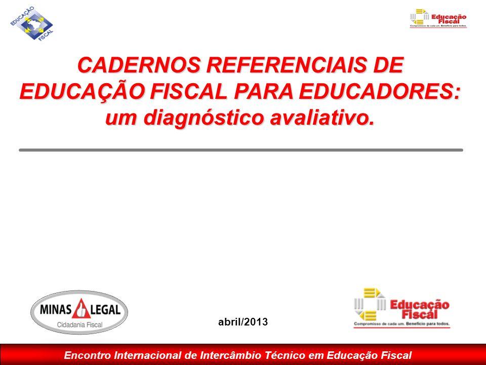 CADERNOS REFERENCIAIS DE EDUCAÇÃO FISCAL PARA EDUCADORES: um diagnóstico avaliativo.