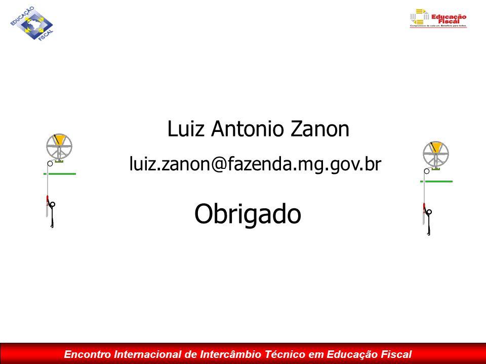Luiz Antonio Zanon luiz.zanon@fazenda.mg.gov.br Obrigado