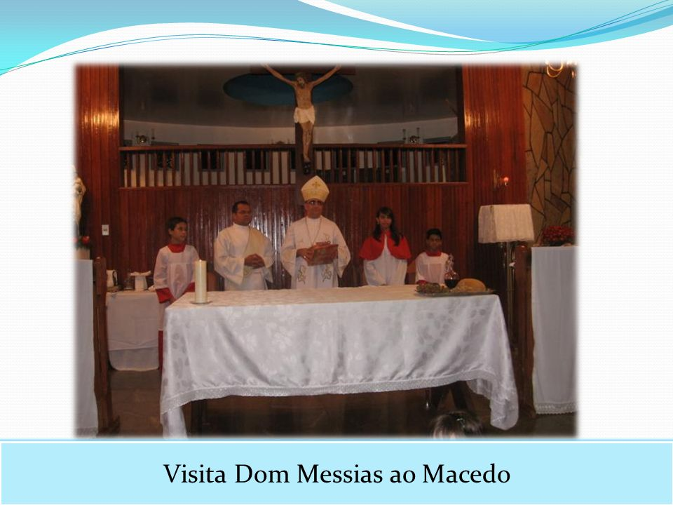 Visita Dom Messias ao Macedo
