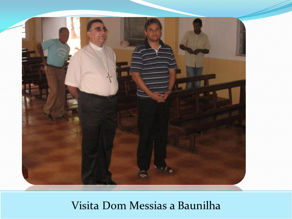 Visita Dom Messias a Baunilha