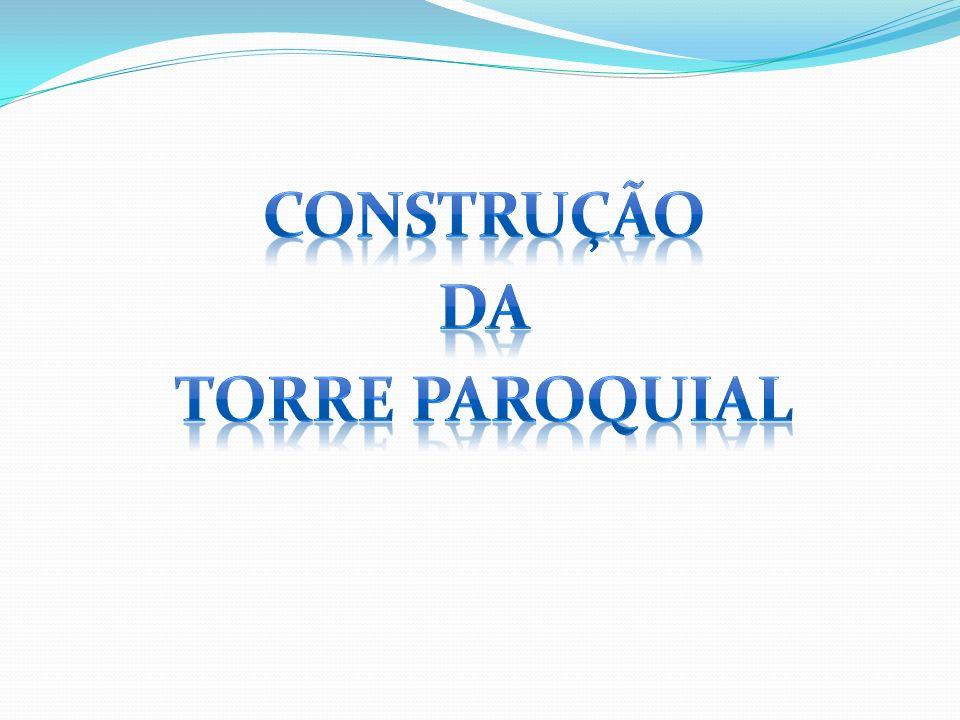 Construção da Torre Paroquial