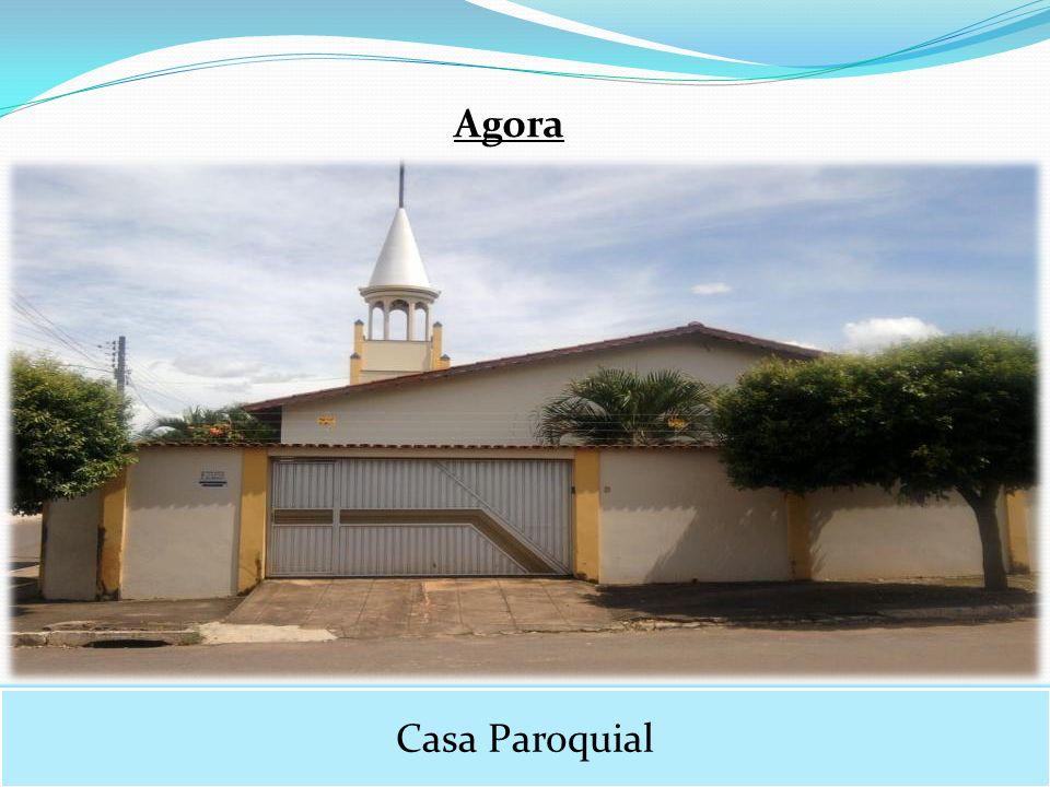 Agora Casa Paroquial