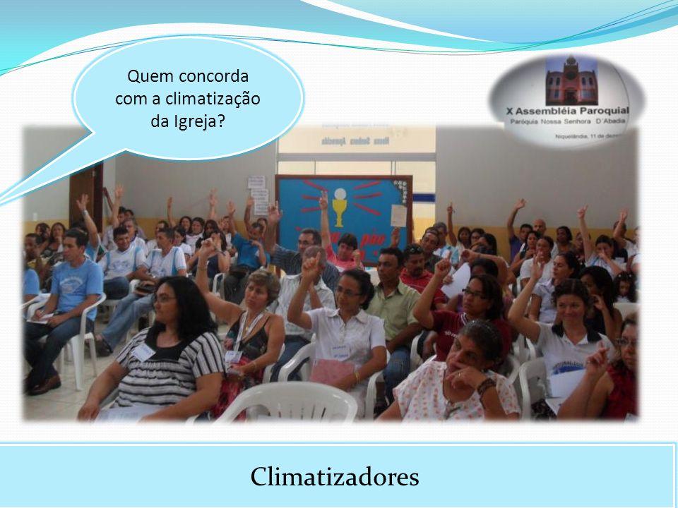 Quem concorda com a climatização da Igreja