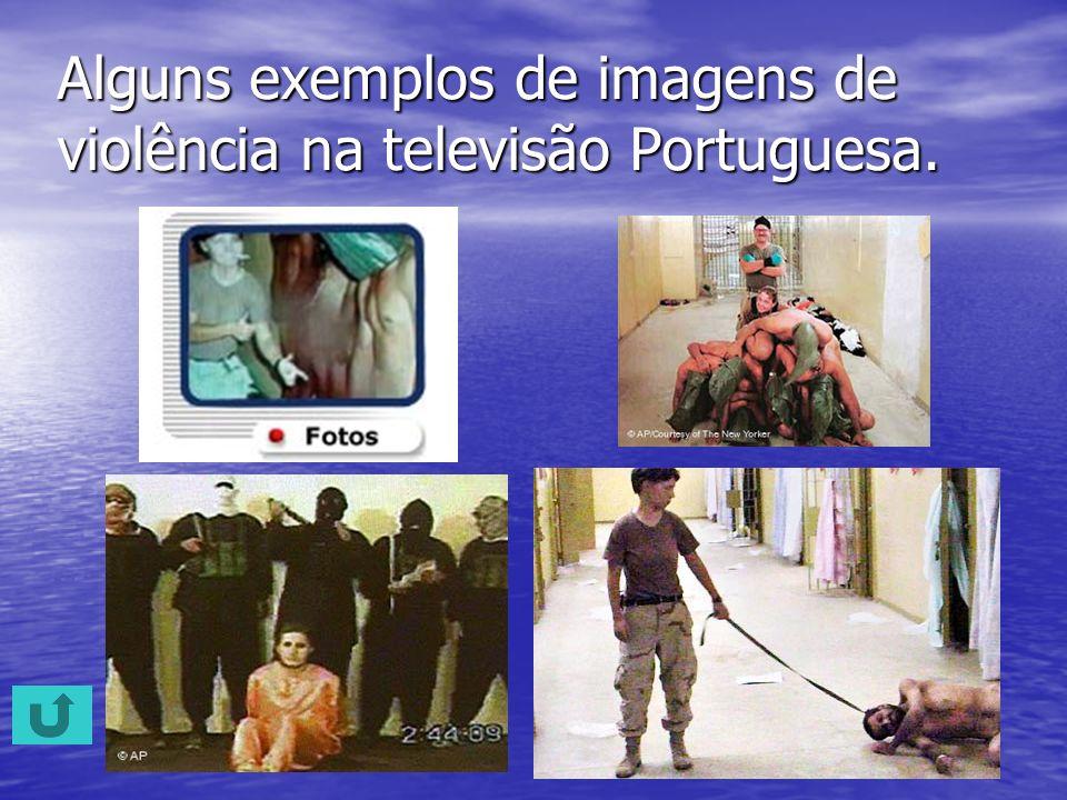 Alguns exemplos de imagens de violência na televisão Portuguesa.