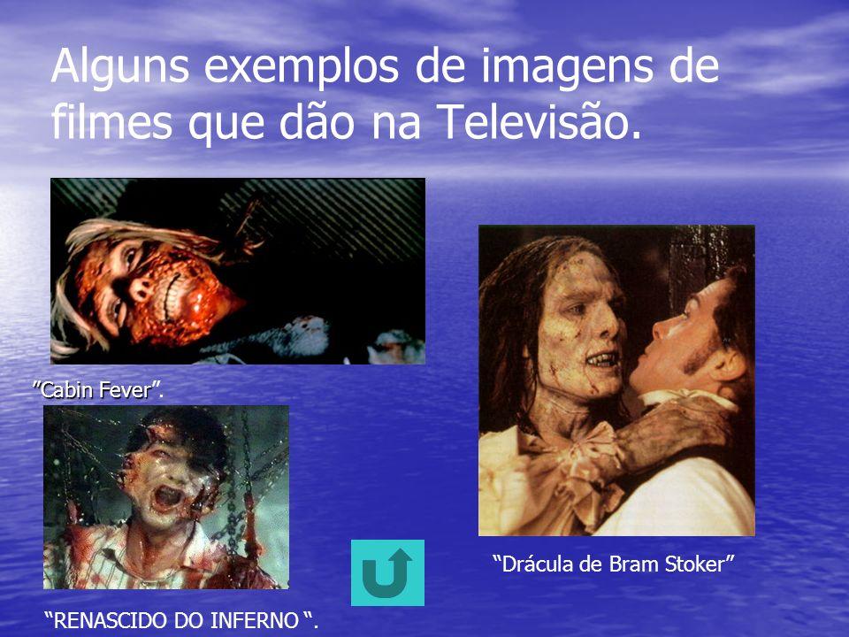 Alguns exemplos de imagens de filmes que dão na Televisão.