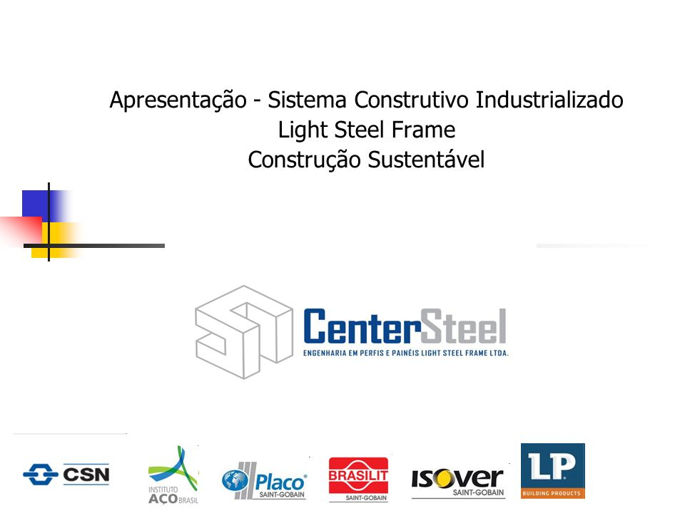 Apresentação - Sistema Construtivo Industrializado Light Steel Frame