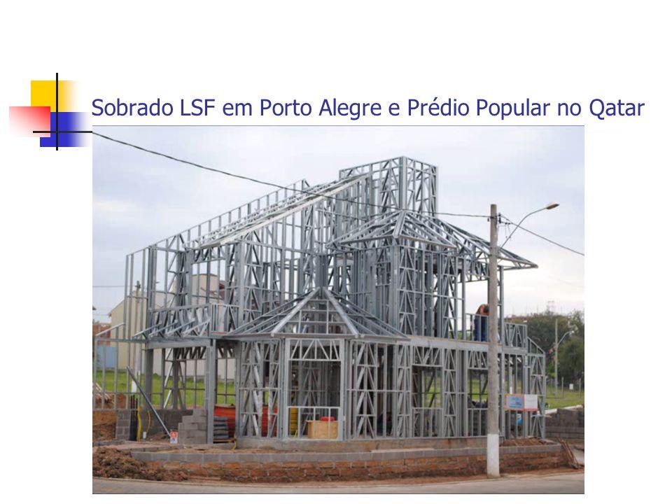 Sobrado LSF em Porto Alegre e Prédio Popular no Qatar